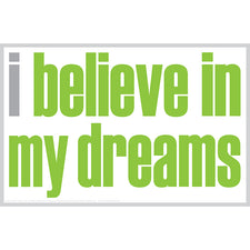 """I Believe in My Dreams"" Poster"