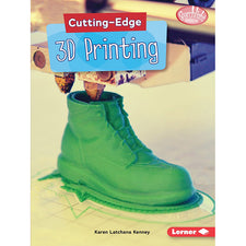 Cutting Edge STEM: Cutting Edge 3D Printing