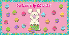 Our Class Is Sp'EGG'tacular! - Easter Bulletin Board