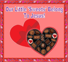 Our Little 'Sweets' Belong To Jesus! - Christian Valentine's Day Display