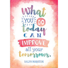 What You Do Today Can Improve Your Tomorrows Positive Poster
