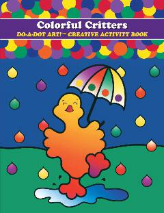 Colorful Critters DO-A-DOT ART!® Activity Book