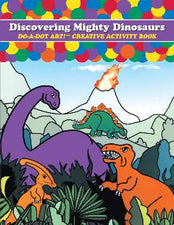 Discovering Mighty Dinosaurs DO-A-DOT ART!® Activity Book
