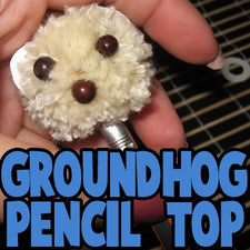 DIY Groundhog Day Pencil Toppers!