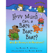 How Much Can a Bare Bear Bear? - What Are Homonyms and Homophones?