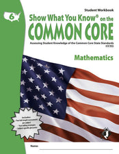 Gr 6 Student Workbook Mathematics Show What You Know On The Common Core