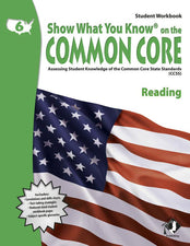 Gr 6 Student Workbook Reading Show What You Know On The Common Core