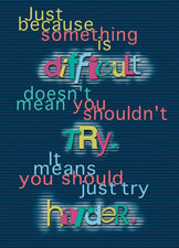 Just because something is difficult... ARGUS® Poster