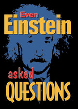 Even Einstein asked questions ARGUS® Poster