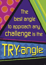 The Best Angle To Approach Any Challenge Is The Try Angle Poster