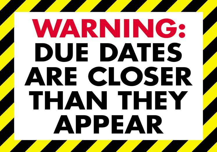 Warning: due dates are… ARGUS® Poster