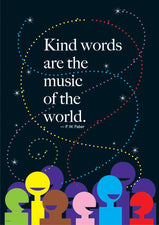 Kind words are the music... ARGUS® Poster