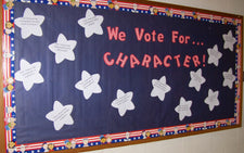 We Vote For...Character! - Election Themed Character Building Bulletin Board