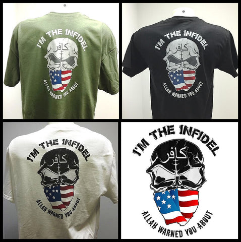 I'm the Infidel Allah Warned You About T Shirt