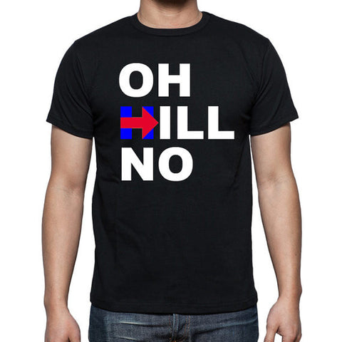 Oh Hill No Shirt Anti-Hillary T-Shirt Election 2016