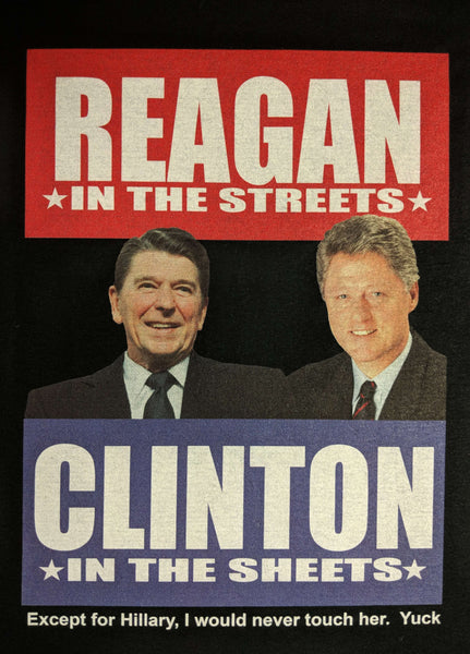 Reagan in the Streets Clinton in the Sheets Shirt