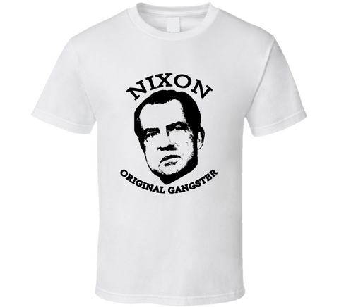 President Richard Nixon Original Gangster T Shirt