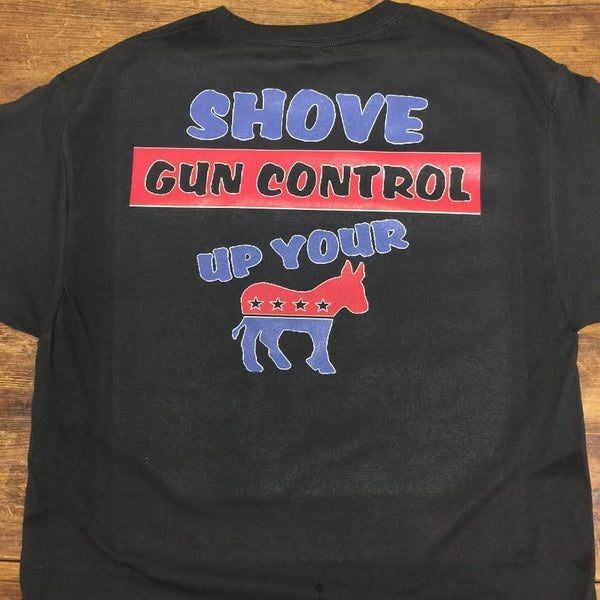 Shove Gun Control up your Democratic Party Shirt