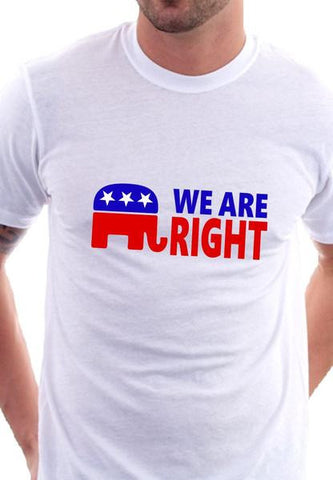 We Are Right Shirt