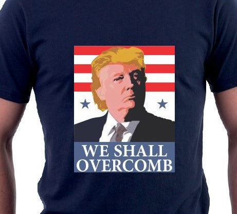 We Shall Overcomb Donald Trump Shirt