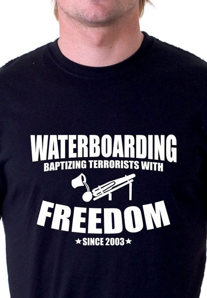 Waterboarding Baptising Terrorists with Freedom Shirt