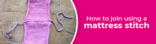 How To Join Pieces of Knitting Using A Mattress Stitch