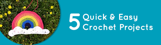 5 Quick & Easy Crochet Projects
