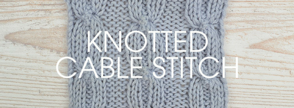 Stitch of the Week: Knotted Cable Stitch