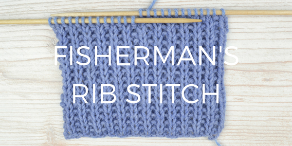 Stitch Of The Week Fishermans Rib Deramores
