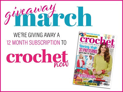 Deramores March Giveaway Crochet Now 12 Month Subscription