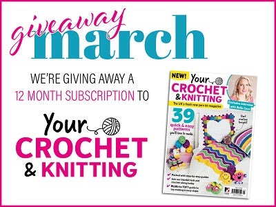 Deramores Giveaway March Your Crochet & Knit Subscription