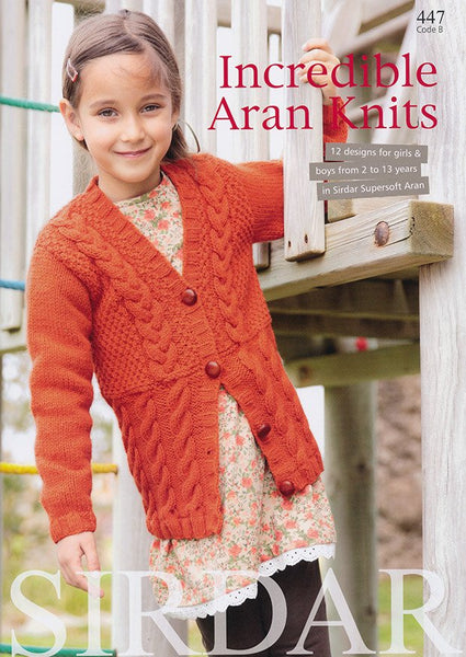 Incredible Aran Knits by Sirdar (447B)
