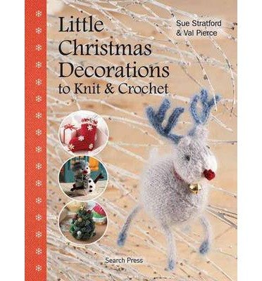 Little Christmas Decorations to Knit and Crochet