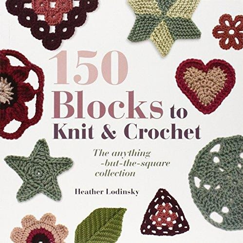 Image of 150 Blocks to Knit & Crochet