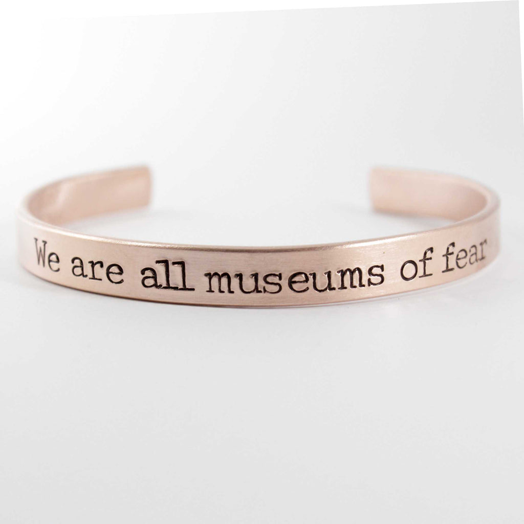 """We are all museums of fear"" Cuff Bracelet - Your choice of metals - Cuff Bracelets - Completely Hammered - Completely Wired"