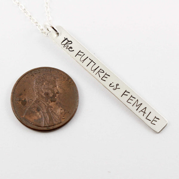 """The future is female"" Necklace - Sterling Silver, Rose Gold Filled or Gold Filled - Necklaces - Completely Hammered - Completely Wired"