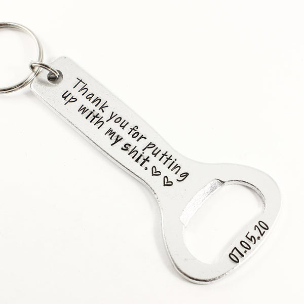 """Thank you putting up with my shit"" Bottle opener Keychain - Keychains - Completely Hammered - Completely Wired"