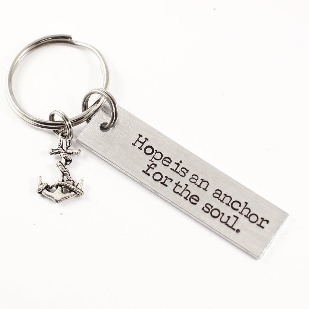"""Hope is an anchor for the soul"" Hand Stamped Keychain - Discounted and ready to ship sample"