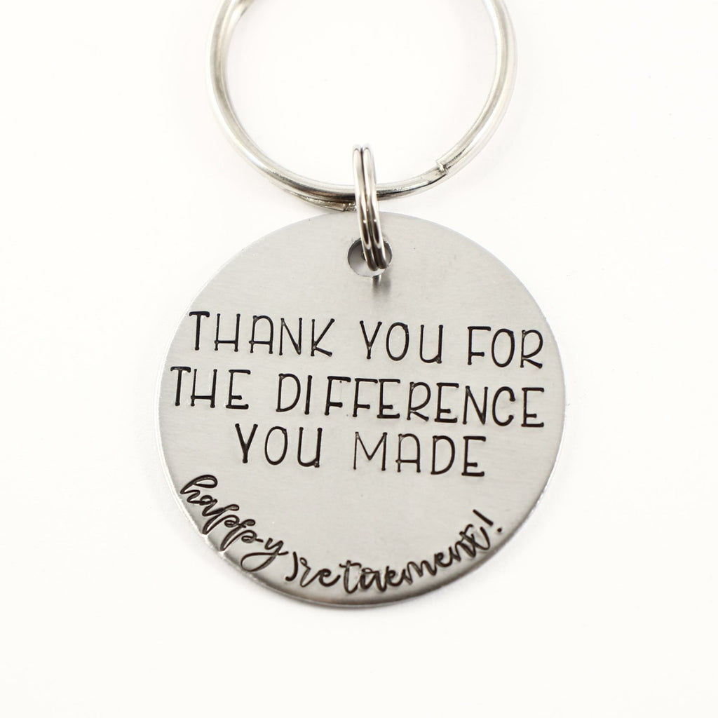 """Thank you for the difference you made.  Happy retirement. "" Stainless Steel keychain - Discounted and ready to ship"