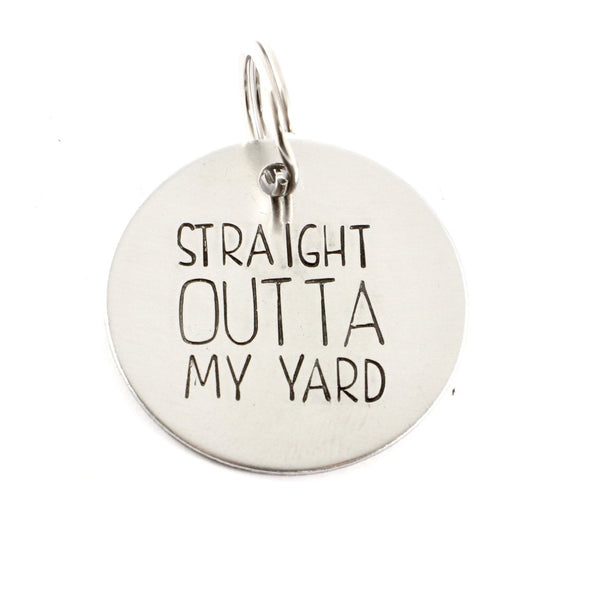 "1.25 inch ""STRAIGHT OUTTA MY YARD"" pet ID tag"