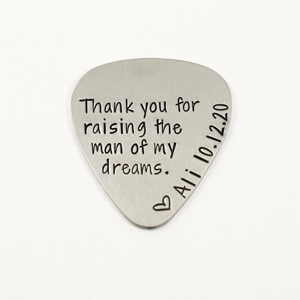 """Thank you for raising the man of my dreams"" Guitar Pick with NAME and DATE"