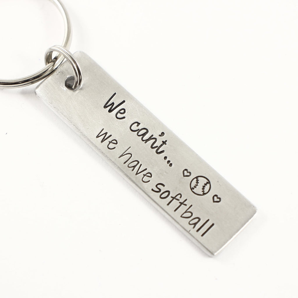 We can't... we have softball keychain