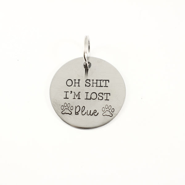 "1.25 inch  ""Oh SH*T, I'm LOST"" - Personalized Pet ID Tag - PET ID TAGS - Completely Hammered - Completely Wired"