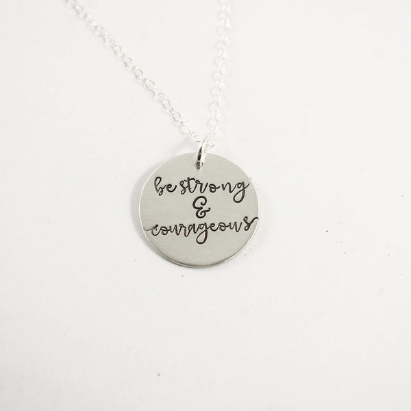 """Be strong & courageous"" sterling silver necklace - Deuteronomy 31:6 Joshua 1:9"