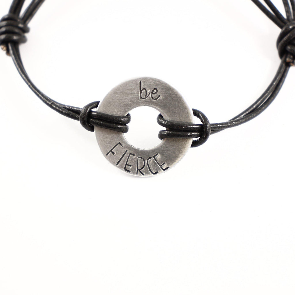 """Be fierce"" Hand Stamped Washer Bracelet with Leather Band - READY TO SHIP AND DISCOUNTED"