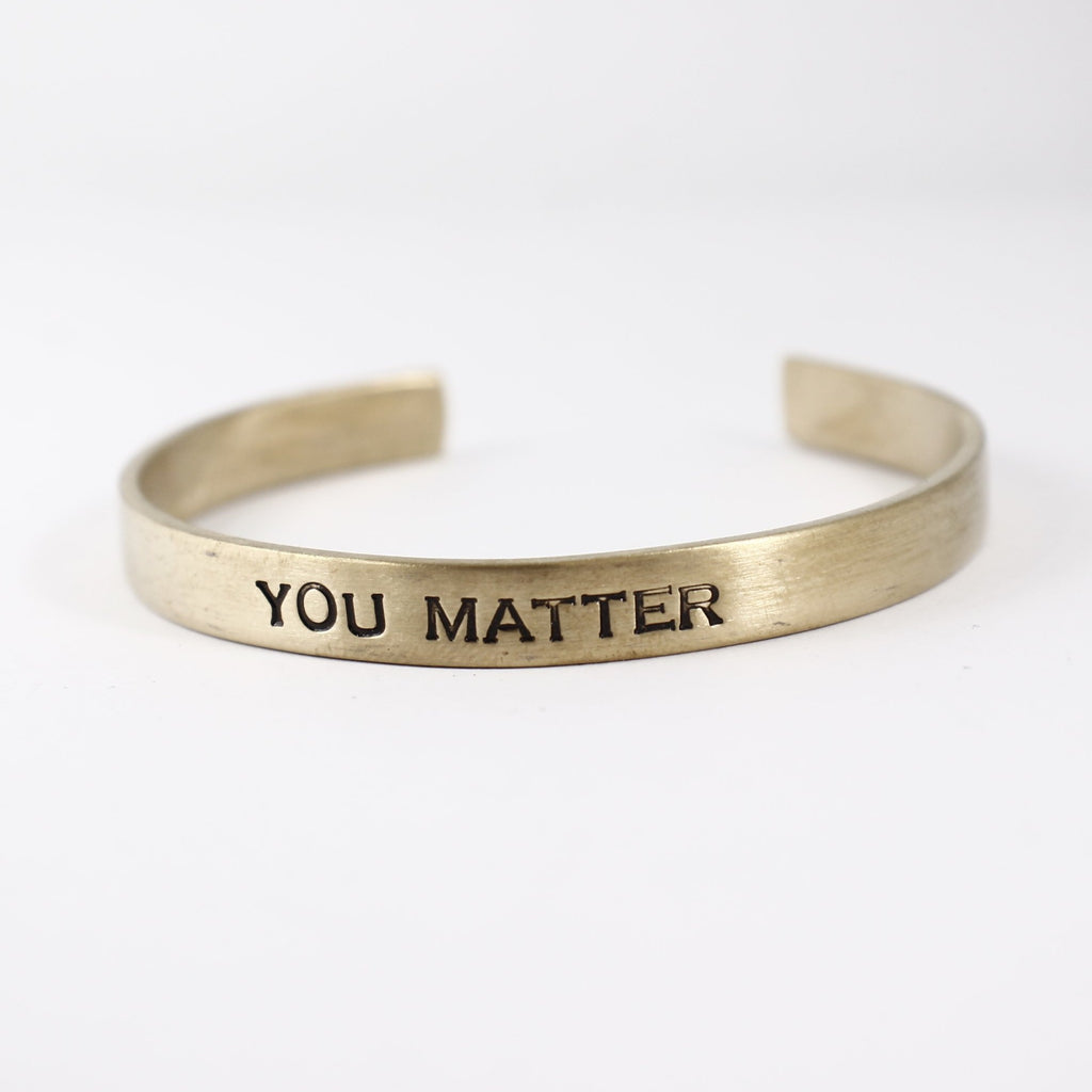 """You matter"" Cuff Bracelet - Ready to Ship Sample"