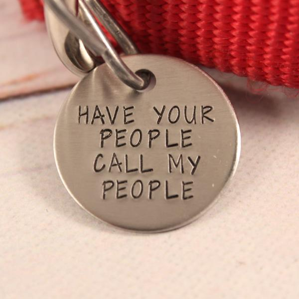 "1 inch ""Have your people call my people"" Personalized Pet ID (Your phone on back) - PET ID TAGS - Completely Hammered - Completely Wired"