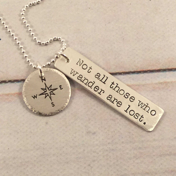 """Not all those who wander are lost"" - sterling silver charm necklace with compass charm - Necklaces - Completely Hammered - Completely Wired"