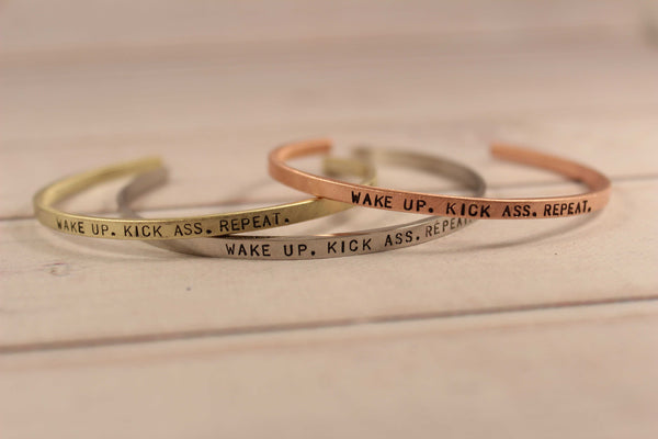 """WAKE UP.  KICK ASS.  REPEAT."" Skinny Cuff Bracelet - Cuff Bracelets - Completely Hammered - Completely Wired"