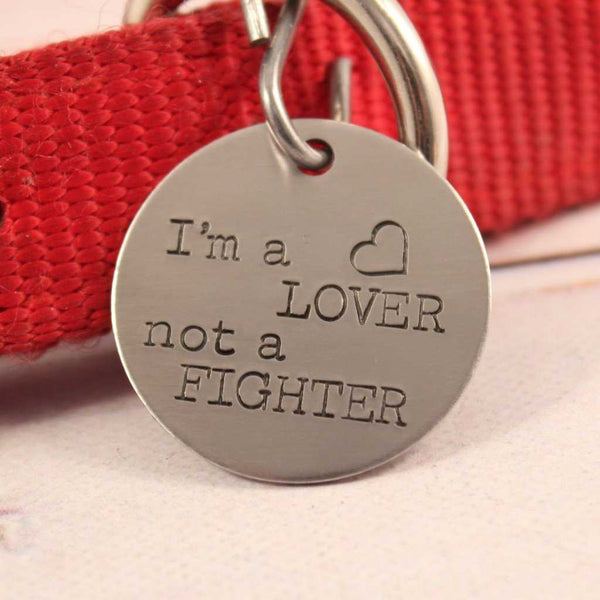 "1.25 inch ""I'm a LOVER, not a FIGHTER"" Personalized Pet ID tag (Pet's name & your phone on back) - PET ID TAGS - Completely Hammered - Completely Wired"